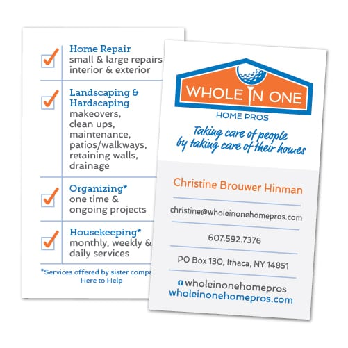Business Card Design | Whole in One Home Pros | target market focused on home repair, landscaping, hardscaping, and housekeeping | business located in Ithaca, NY